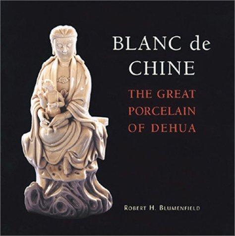 9781580083010: Blanc De Chine: The Great Porcelain of Dehua