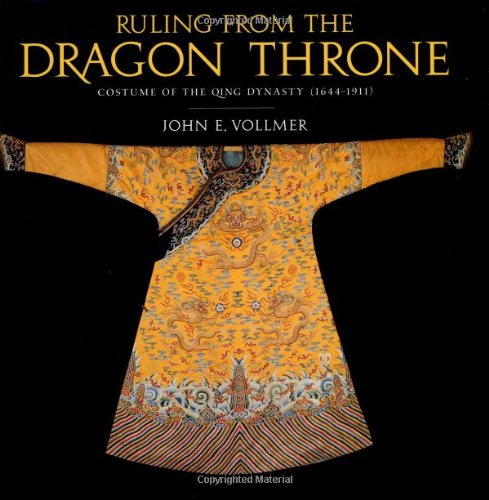 9781580083072: Ruling from the Dragon Throne: Costume of the Qing Dynasty (1644-1911)