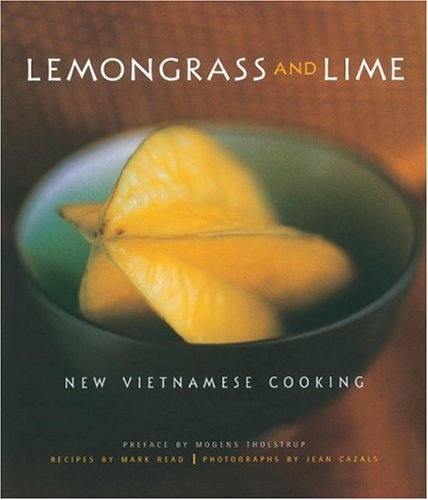 9781580083218: Lemongrass and Lime: New Vietnamese Cooking