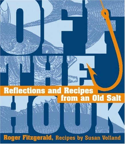 9781580083409: Off the Hook: Reflections and Recipes from an Old Salt