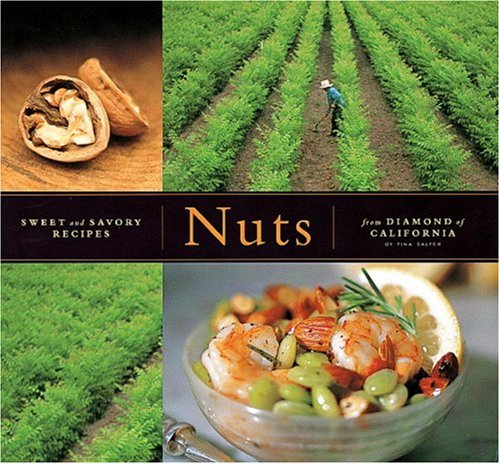 9781580083478: Nuts: Sweet and Savory Recipes from Diamond of California