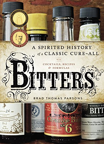 9781580083591: Bitters: A Spirited History of a Classic Cure-All, with Cocktails, Recipes, and Formulas