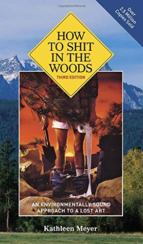 9781580083638: How To Shit In The Woods [Idioma Inglés]