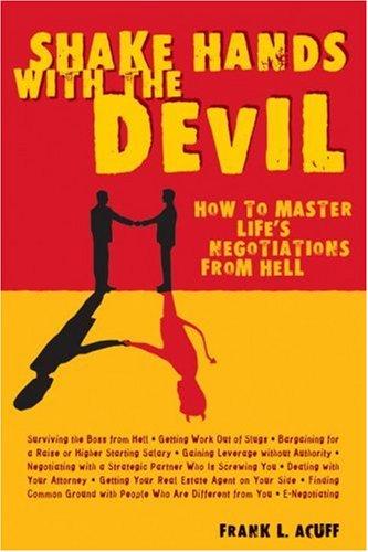 9781580083751: Shake Hands with the Devil: How to Master Life's Negotiations from Hell