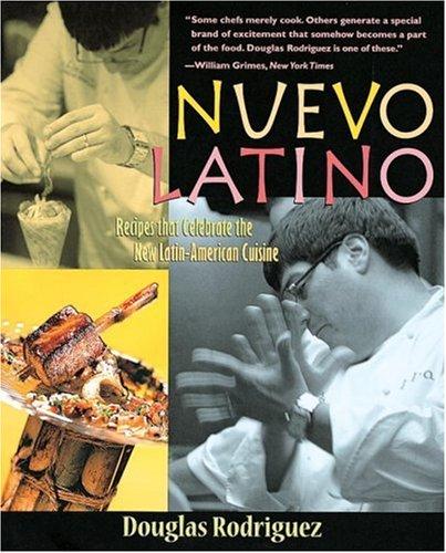 9781580083805: Nuevo Latino: Recipes That Celebrate the New Latin American Cuisine