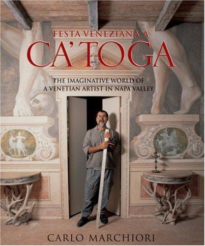 9781580084024: Festa Veneziana a Ca'toga: The Imaginative World of a Venetian Artist in Napa Valley