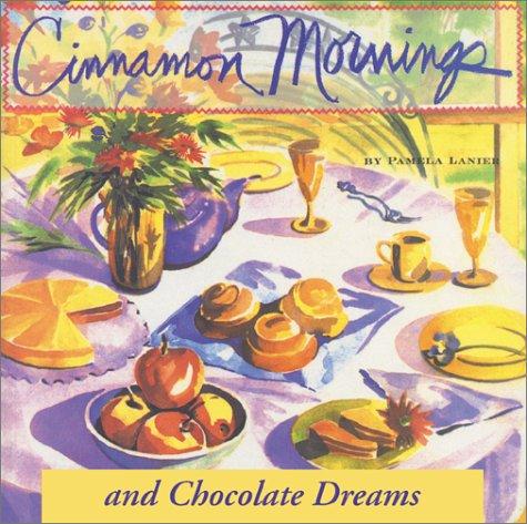 9781580084062: Cinnamon Mornings and Chocolate Dreams