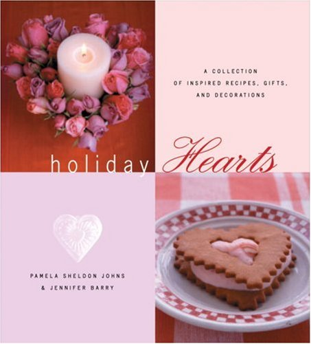 9781580084208: Holiday Hearts: A Collection of Inspired Recipes, Gifts, and Decorations