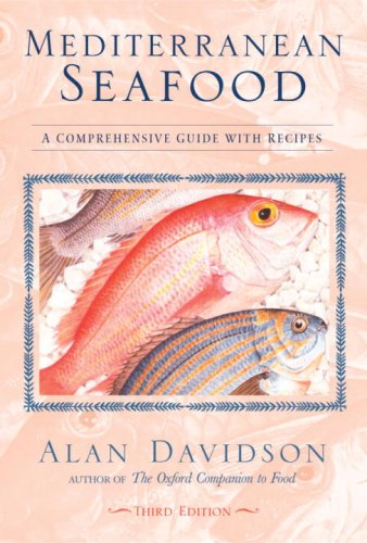 Mediterranean Seafood: A Comprehensive Guide with Recipes: Davidson, Alan