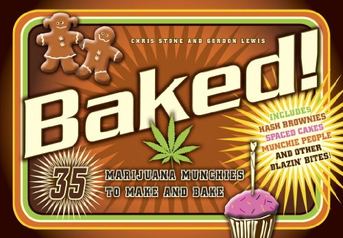 9781580084772: Baked!: 35 Marijuana Munchies to Make and Bake