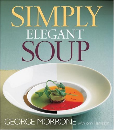 9781580084840: Simply Elegant Soup