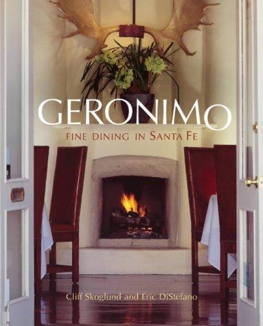 9781580084918: The Geronimo Cookbook: Fine Dining in Santa Fe