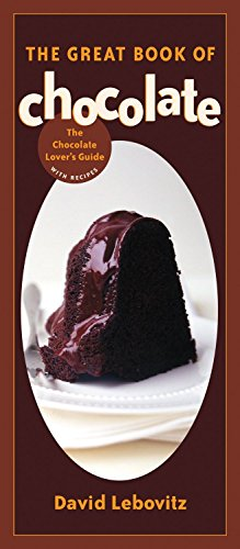 9781580084956: The Great Book of Chocolate: The Chocolate Lover's Guide with Recipes