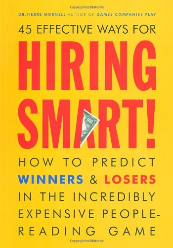 9781580085144: Hiring Smart!: How to Predict Winners and Losers in the Incredibly Expensive People-Reading Game