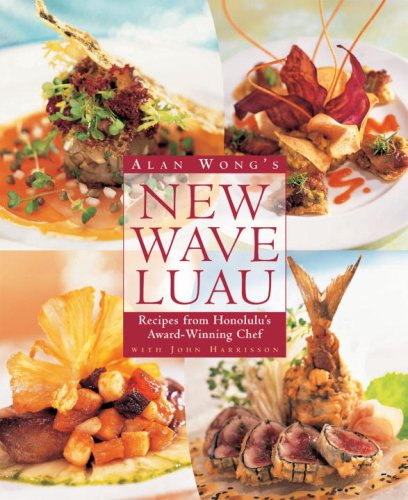 9781580085342: Alan Wong's New Wave Luau: Recipes from Honolulu's Award-Winning Chef