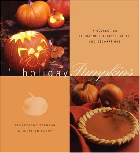 9781580085359: Holiday Pumpkins: A Collection of Inspired Recipes, Gifts, and Decorations