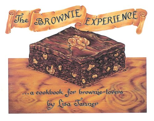 9781580085403: The Brownie Experience: A Cookbook for Brownie-Lovers