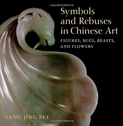 9781580085519: Symbols and Rebuses in Chinese Art: Figures, Bugs, Beasts, and Flowers