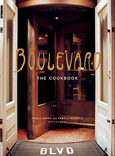 Boulevard :; the cookbook /: Oakes, Nancy ; Mazzola, Pamela ; Weiss, Lisa