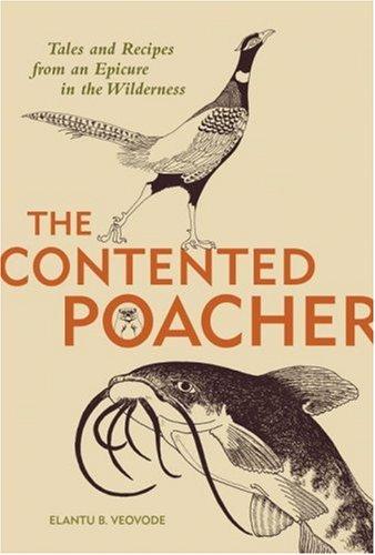 The Contented Poacher: Elantu B. Veovode