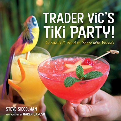9781580085564: Trader Vic's Tiki Party!: Cocktails and Food to Share with Friends