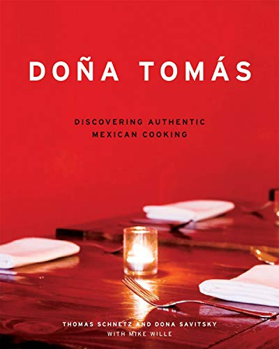 DONA TOMAS Discovering Authentic Mexican Cooking: Schnetz, thomas and Donna Savitsky