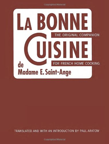 9781580086059: La Bonne Cuisine de Madame E. Saint-Ange: The Original Companion for French Home Cooking
