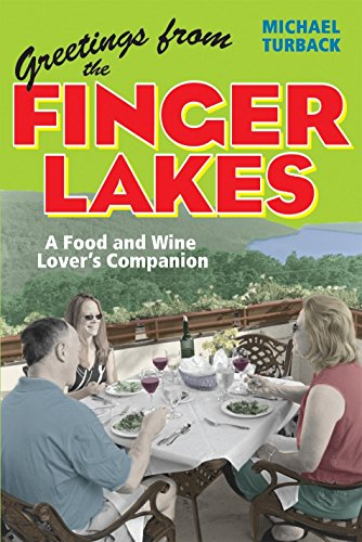 Greetings from the Finger Lakes: A Food and Wine Lover's Companion: Michael Turback