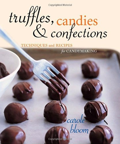 9781580086219: Truffles, Candies, and Confections: Techniques and Recipes for Candymaking