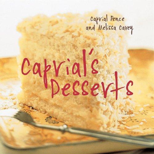 Caprial's Desserts: Caprial Pence; Melissa Carey; Tina Salter