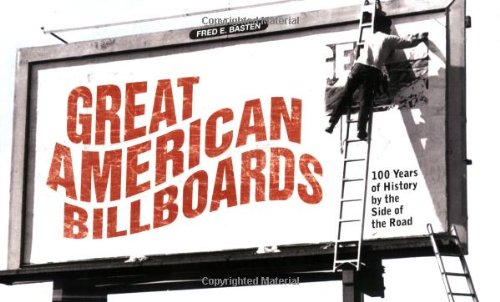 9781580086585: Great American Billboards: 100 Years of History by the Side of the Road