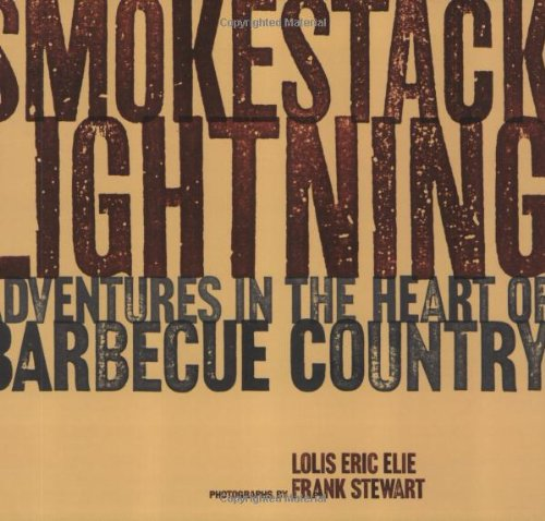 9781580086608: Smokestack Lightning: Adventures in the Heart of Barbecue Country