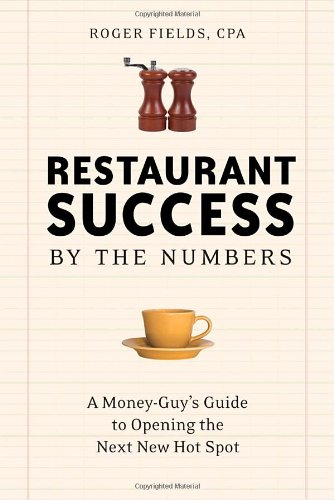 9781580086639: Restaurant Success by the Numbers: A Money-Guy's Guide to Opening the Next New Hot Spot: A Money-guy's Guide to Opening the Next Hot Spot