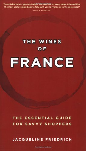 9781580086882: The Wines of France: The Essential Guide for Savvy Shoppers