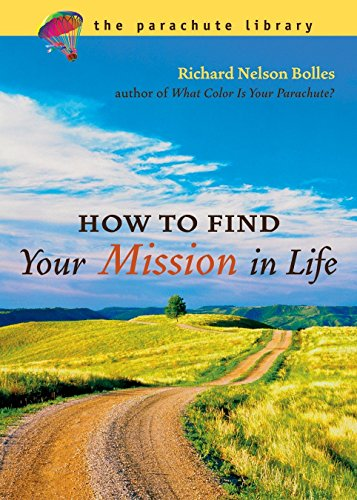 How to Find Your Mission in Life (Parachute Library): Bolles, Richard N.