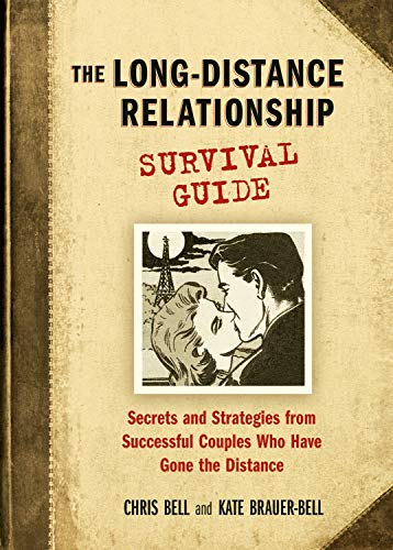 9781580087148: The Long-Distance Relationship Survival Guide: Secrets and Strategies from Successful Couples Who Have Gone the Distance