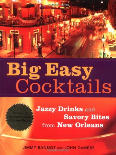 9781580087193: Big Easy Cocktails: Jazzy Drinks and Savory Bites from New Orleans