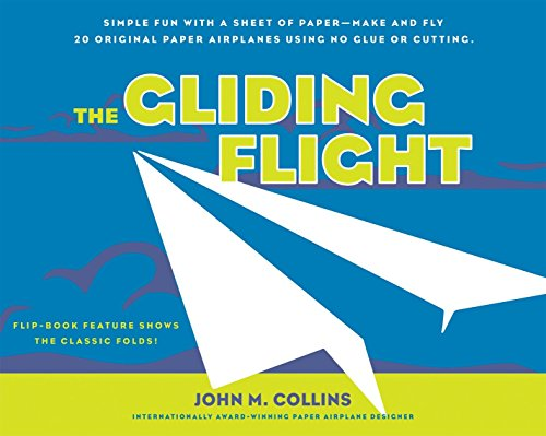 9781580087261: The Gliding Flight: Simple Fun with a Sheet of Paper--Make and Fly 20 Original Paper Airplanes Using No Glue or Cutting