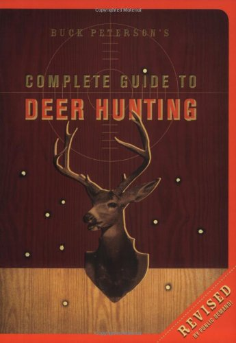 9781580087384: Buck Peterson's Complete Guide to Deer Hunting