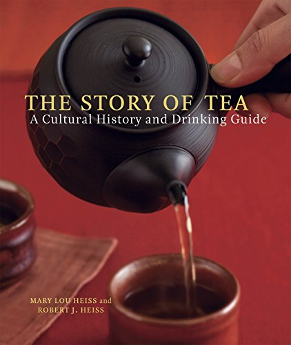 Story of Tea A Cultural History and Drinking Guide