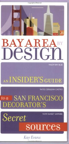 9781580087469: Bay Area by Design: An Insider's Guide to a San Francisco Decorator's Secret Sources