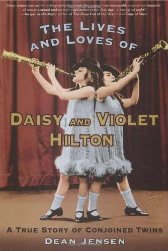 9781580087582: Lives and Loves of Daisy and Violet Hilton: A True Story of Conjoined Twins