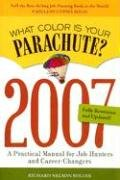 9781580087940: What Color Is Your Parachute? 2007: A Practical Manual for Job-Hunters and Career-Changers