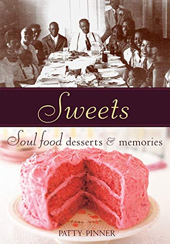 9781580087988: Sweets: Soul Food Desserts and Memories