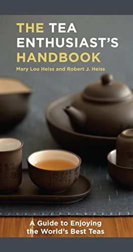 The Tea Enthusiast's Handbook: A Guide to Enjoying the World's Best Teas: Heiss, Mary Lou...