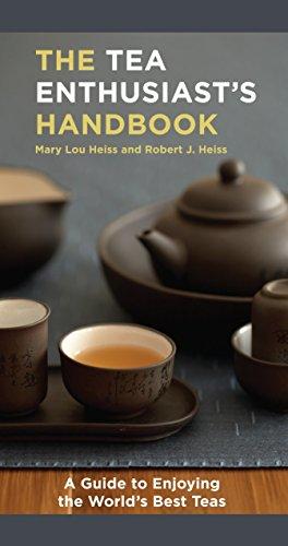 9781580088046: The Tea Enthusiast's Handbook: A Guide to Enjoying the World's Best Teas