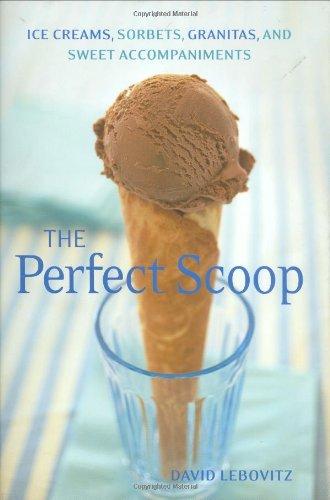 9781580088084: Perfect Scoop: Ice Creams, Sorbets, Granitas, and Sweet Accompaniments