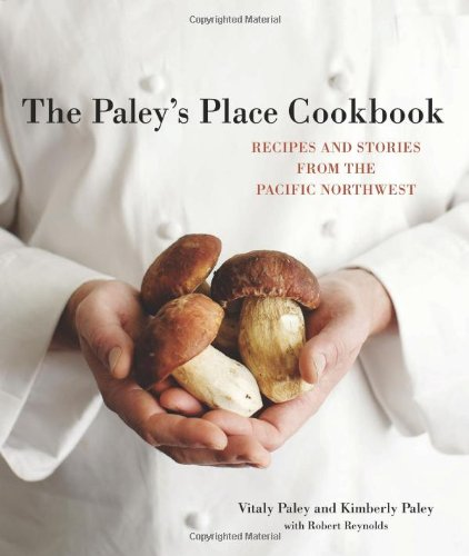 The Paley's Place Cookbook: Recipes and Stories from the Pacific Northwest (SIGNED)