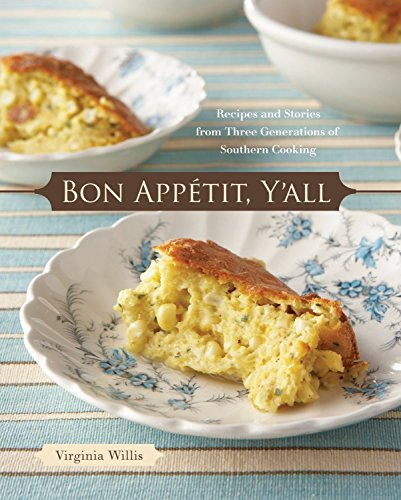 """9781580088534: Bon Appetit, Y'allern Cooking """": Recipes and Stories from Three Generations of Southern Cooking"""