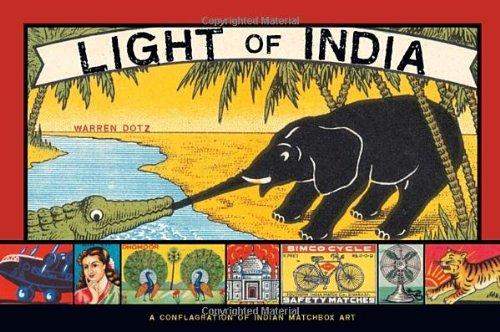 Light of India: A Conflagration of Indian Matchbox Art: Warren Dotz